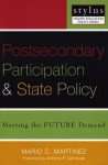 Postsecondary Participation and State Policy - Mario C. Martinez, Donald E. Heller, Anthony P. Carnevale