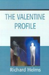 The Valentine Profile - Richard Helms