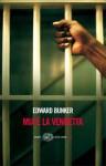 Mia è la vendetta - Edward Bunker, Emanuela Turchetti