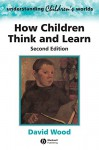 How Children Think and Learn - David Wood