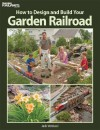 How to Design and Build Your Garden Railroad - Jack Verducci