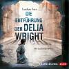 Die Entführung der Delia Wright (Timothy Wilde 2) - Lyndsay Faye, Sascha Rotermund, Der Audio Verlag