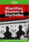 Lonely Planet Mauritius, Reunion & Seychelles - Deanna Swaney, Joe Bindloss, Sarina Singh, Lonely Planet