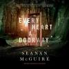 Every Heart a Doorway - Seanan McGuire, Cynthia Hopkins, Macmillan Audio