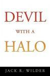 Devil with a Halo - R. Wilder Jack R. Wilder, R. Wilder Jack R. Wilder