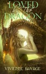Loved by the Dragon Collection (Dawn of the Dragons) - Vivienne Savage