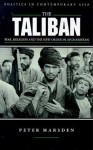 The Taliban: War, Religion and the New Order in Afghanistan - Peter Marsden, Jerrold E. Marsden