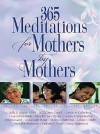 365 Meditations for Mothers by Mothers - Sally D. Sharpe