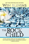 The Rock Child: An Adventure of the Heart (American Dreamers Book 4) - Win Blevins
