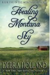 Healing Montana Sky (The Montana Sky Series) - Debra Holland