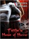 Tuttle's House of Horror - James Goodman