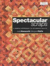 Spectacular Scraps: A Simple Approach to Stunning Quilts - Judy Hooworth, Margaret Rolfe