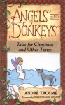 Angels and Donkeys: Tales for Christmas and Other Times - André Trocmé, Nelly Trocmé Hewett