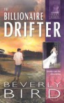The Billionaire Drifter - Beverly Bird