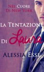La tentazione di Laura - Alessia Esse