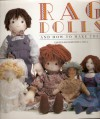 Rag Dolls & How to Make Them - Dorothea Hall