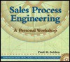 Sales Process Engineering: A Personal Workshop - Paul H. Selden