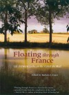 Floating Through France: Life Between Locks on the Canal du Midi - Barbara J. Euser