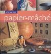 Craft Workshop: Papier Mache - Marion Elliot, Peter Williams