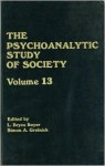 The Psychoanalytic Study of Society, V. 13: Essays in Honor of Weston Labarre - L. Bryce Boyer, Simon A. Grolnick
