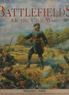 The Battlefields of the Civil War: The Bloody Conflict of the North Against South Told Through the Stories of Its Great Battles (Rebels & Yankees Series) - William C. Davis