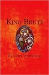 King Brute - Gary Isringhaus
