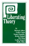Liberating Theory - Michael Albert, Holly Sklar
