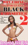 Breeding the Barely Legal Black Babysitter 2 (M/f / wmbw / alpha male / black / first time) (Black Babysitter Breeding (bwwm interracial taboo)) - Remember Nikki Pink