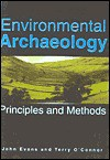 Environmental Archaeology: Principles And Methods - John Gwynne Evans, Terry O'Connor