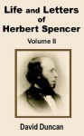 Life and Letters of Herbert Spencer (Volume Two) - David Duncan
