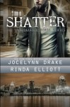 Shatter (Unbreakable Bonds) (Volume 2) - Rinda Elliott, Jocelynn Drake