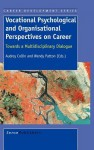 Vocational Psychological and Organisational Perspectives on Career - Audrey Collin, Wendy Patton