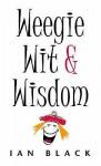 Weegie Wit And Wisdom - Ian Black