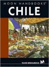 Moon Handbooks Chile - Wayne Bernhardson
