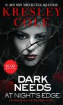 Dark Needs at Night's Edge (Immortals After Dark) - Kresley Cole