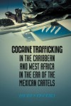 Cocaine Trafficking in the Caribbean and West Africa in the era of the Mexican cartels - Daurius Figueira