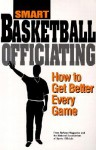 Smart Basketball Officiating: How to Get Better Every Game - Bill Topp