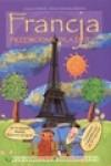 Francja. Przewodnik dla dzieci - Łukasz Dębski