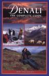 Denali: The Complete Guide - Bill Sherwonit