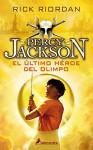 Percy Jackson 05. El ultimo heroe del Olimpo (Percy Jackson Y Los Dioses Del Olimpo / Percy Jackson and the Olympians) (Spanish Edition) - Rick Riordan