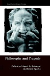 Philosophy and Tragedy - Miguel De Beistegui