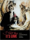 I Tell You It's Love - Daniele Serra, Joe R. Lansdale