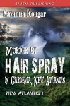 Murder by Hairspray in Gardenia, New Atlantis - Savanna Kougar