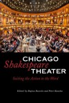 Chicago Shakespeare Theater: Suiting the Action to the Word - Regina Buccola, Peter Kanelos