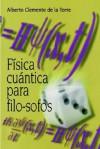 Fisica Cuantica Para Filo-Sofos - Alberto C. de la Torre
