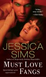 Must Love Fangs - Jessica Sims