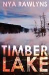 Timber Lake (A Snowy Range Mystery #2) - Nya Rawlyns
