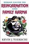 Edgar Cayce on Reincarnation and Family Karma - Kevin J. Todeschi