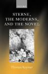 Sterne, the Moderns, and the Novel - Tom Keymer