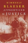 Apprenticed to Justice - Kimberly Blaeser